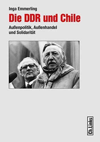 Die DDR und Chile (1960-1989): Inga Emmerling