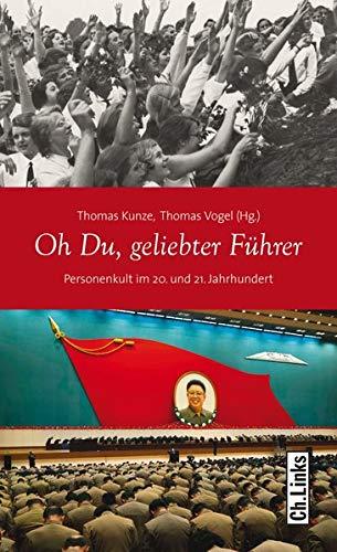 9783861537342: Oh Du, geliebter F�hrer: Personenkult im 20. und 21. Jahrhundert