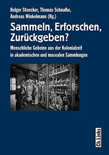 Sammeln, Erforschen, Zurückgeben?: Holger Stoecker