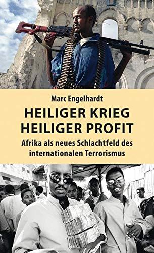9783861537588: Heiliger Krieg - heiliger Profit: Afrika als neues Schlachtfeld des internationalen Terrorismus