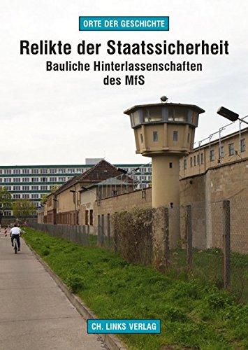 9783861537656: Relikte der Staatssicherheit: Bauliche Hinterlassenschaften des MfS (Orte der Geschichte)