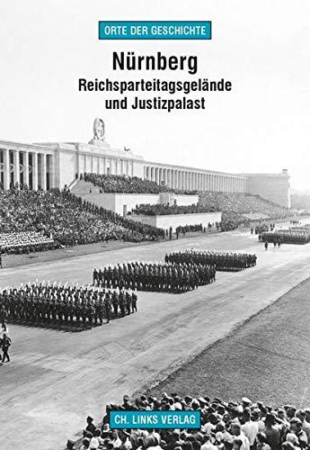 9783861537724: Nürnberg: Reichsparteitagsgelände und Justizpalast