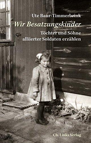 9783861538196: Wir Besatzungskinder: T�chter und S�hne alliierter Soldaten erz�hlen