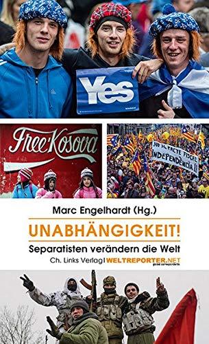9783861538387: Unabhängigkeit!: Separatisten verändern die Welt