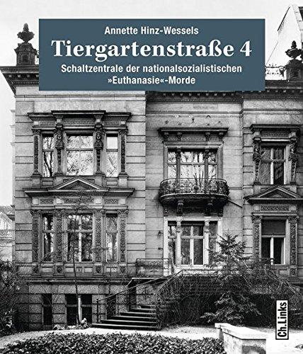 9783861538486: Tiergartenstra�e 4: Schaltzentrale der nationalsozialistischen �Euthanasie�-Morde