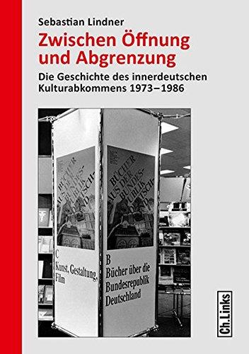 9783861538608: Zwischen Öffnung und Abgrenzung: Die Geschichte des innerdeutschen Kulturabkommens 1973-1986