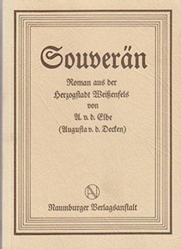 9783861560197: Souver�n: Roman aus der Herzogstadt Weissenfels (Livre en allemand)