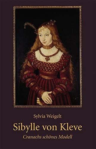 9783861602545: Sibylle von Cleve: Cranachs sch�nes Modell