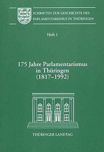 175 Jahre Parlamentarismus in Thüringen (1817-1992): Thüringer Landtag (Hrsg.),