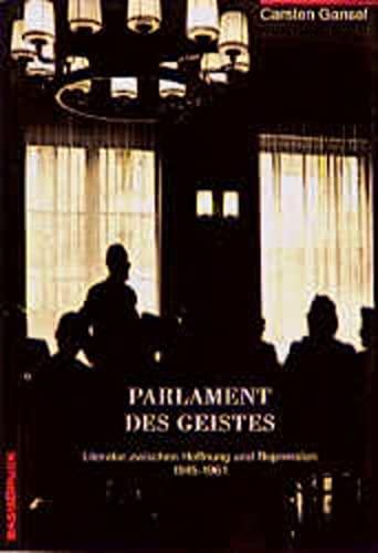 9783861630678: Parlament des Geistes: Literatur zwischen Hoffnung und Repression, 1945-1961 (German Edition)