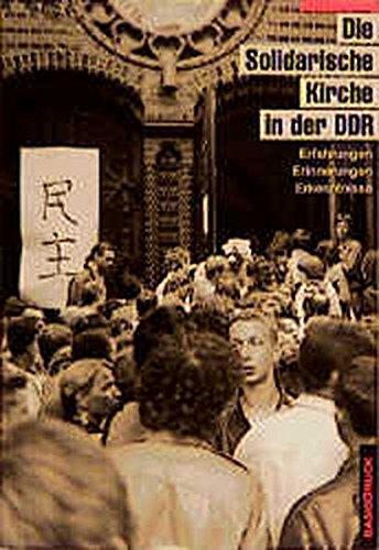 9783861630999: Die Solidarische Kirche in der DDR: Erfahrungen, Erinnerungen, Erkenntnisse (BasisDruck Dokument)