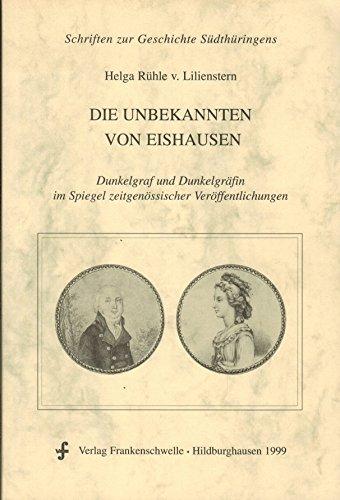 9783861800569: Die Unbekannten von Eishausen. Dunkelgraf und Dunkelgräfin im Spiegel zeitgenössischer Veröffentlichungen