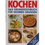 9783861854272: Kochen Das Grundkochbuch f�r sicheres Gelingen