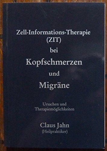9783861863366: Zell-Informations-Therapie (ZIT) bei Kopfschmerzen und Migr�ne: Ursachen und Therapiem�glichkeiten (Livre en allemand)