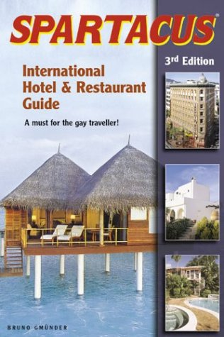 Spartacus international hotel & restaurant guide : [a must for the gay traveller!]. [ed. in chief...