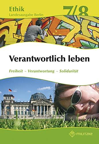 9783861893820: Ethik 7 / 8. Lehrbuch. Verantwortlich leben. Lehrbuch. Berlin: Freiheit - Verantwortung - Solidarität