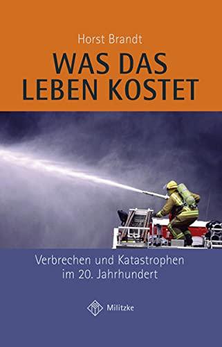 9783861897279: Was das Leben kostet: Verbrechen und Katastrophen im 20. Jahrhundert
