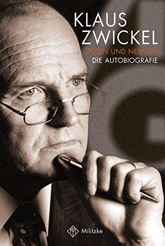 Geben und Nehmen: Die Autobiografie: Klaus Zwickel; Anton