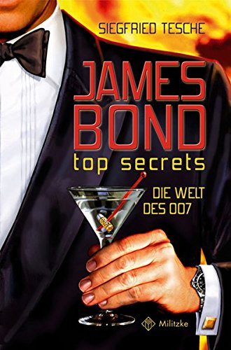 James Bond - top secrets. Die Welt des 007.