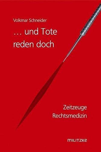 9783861898108: ... und Tote reden doch: Zeitzeuge Rechtsmedizin