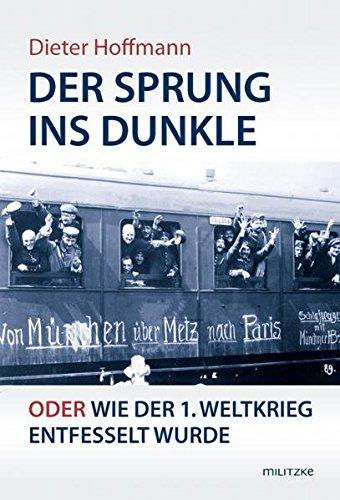 9783861898276: Der Sprung ins Dunkle: oder Wie der 1. Weltkrieg entfesselt wurde