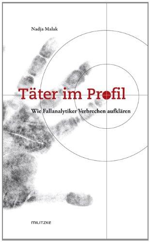 9783861898535: Täter im Profil: Wie Fallanalytiker Verbrechen aufklären
