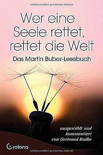 9783861910022: Wer eine Seele rettet, rettet die Welt: Das Martin Buber-Lesebuch