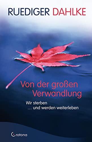 9783861910107: Von der gro�en Verwandlung: Wir sterben und werden neu geboren