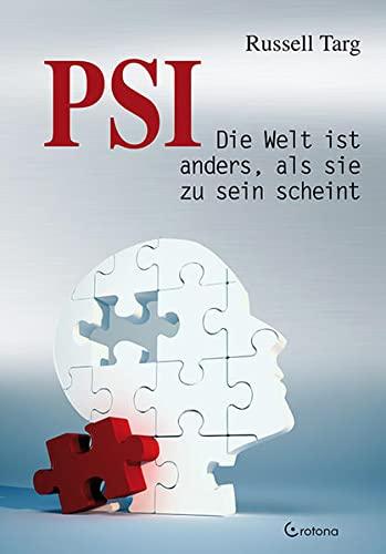 9783861910404: PSI: Die Welt ist anders, als sie zu sein scheint
