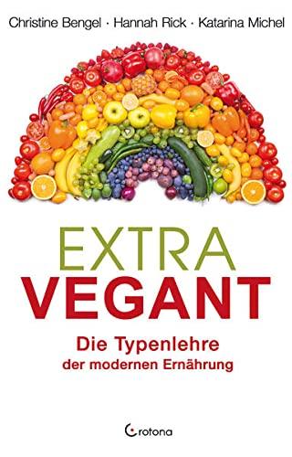 Extravegant: Die Typenlehre der modernen Ernährung: Christine Bengel, Hannah