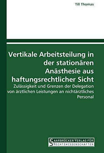 Vertikale Arbeitsteilung in der stationären Anästhesie aus: Till Thomas
