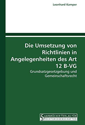 Die Umsetzung von Richtlinien in Angelegenheiten des Art 12 B-VG: Grundsatzgesetzgebung und ...