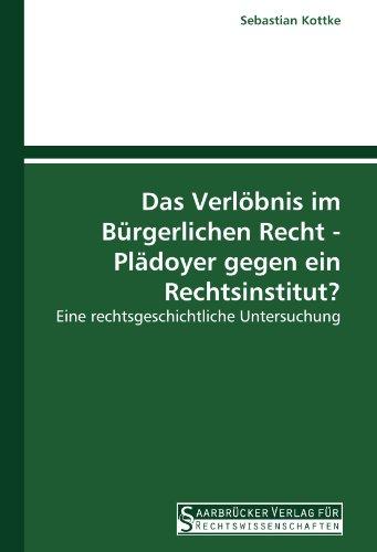 9783861940449: Das Verlöbnis im Bürgerlichen Recht - Plädoyer gegen ein Rechtsinstitut?: Eine rechtsgeschichtliche Untersuchung (German Edition)