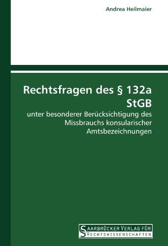 9783861940784: Rechtsfragen des § 132a StGB: unter besonderer Berücksichtigung des Missbrauchs konsularischer Amtsbezeichnungen (German Edition)