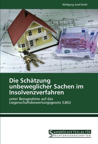 9783861941255: Die Schätzung unbeweglicher Sachen im Insolvenzverfahren: unter Bezugnahme auf das Liegenschaftsbewertungsgesetz (LBG)