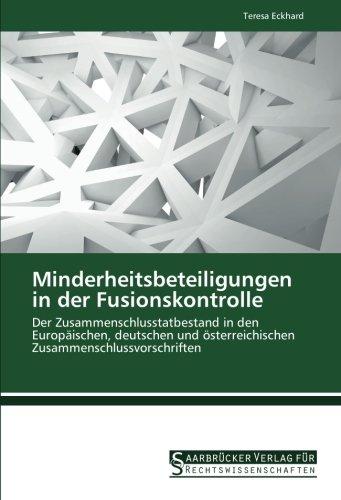 9783861941347: Minderheitsbeteiligungen in der Fusionskontrolle: Der Zusammenschlusstatbestand in den Europäischen, deutschen und österreichischen Zusammenschlussvorschriften