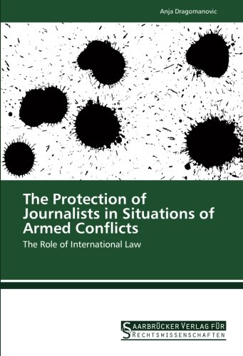 9783861941859: The Protection of Journalists in Situations of Armed Conflicts: The Role of International Law