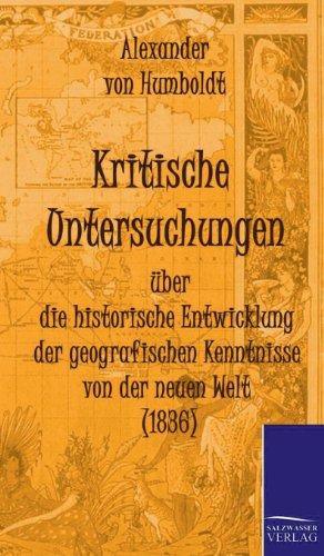 Kritische Untersuchungen Uber Die Historische Entwicklung Der Geografischen Kenntnisse Von Der ...