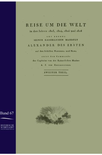 Reise Um Die Welt in Den Jahren 1803-1806 Auf Den Schiffen Nadeshda Und Newa: Ivan Fedorovich ...