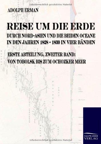 Reise um die Erde durch Nord-Asien und die beiden Oceane in den Jahren 1828 bis 1830. Band 2: ...