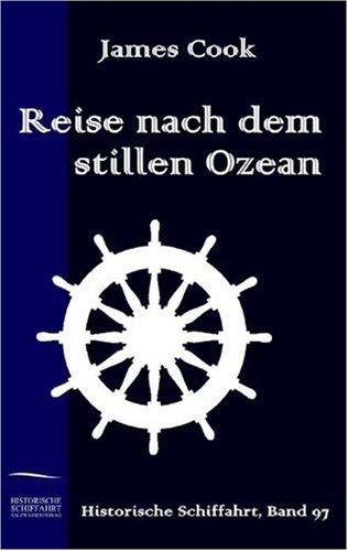 Reise nach dem stillen Ozean (German Edition): James Cook