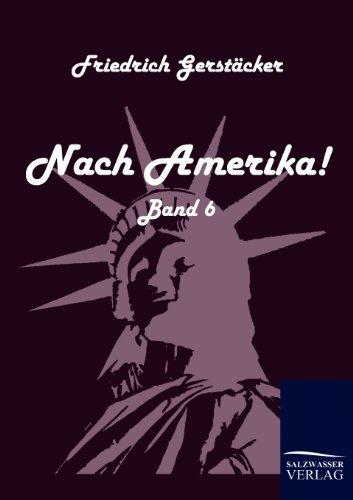 Nach Amerika!: Friedrich Gerstäcker