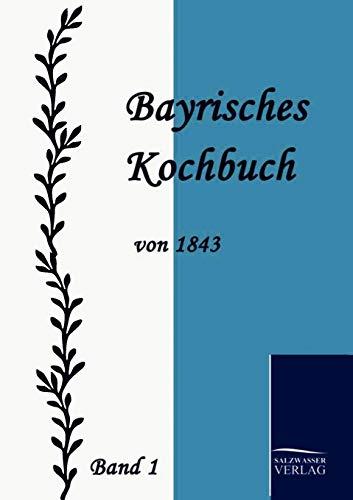 Bayrisches Kochbuch von 1843: Maria Daisenberger