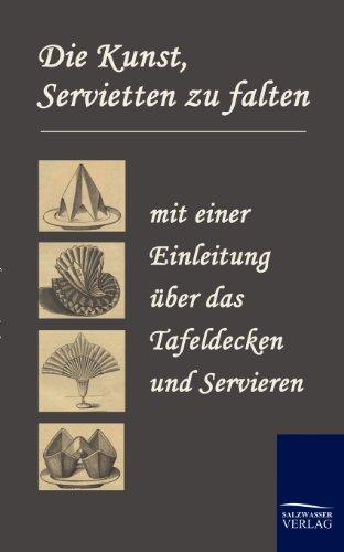 Die Kunst, Servietten Zu Falten: N. N.