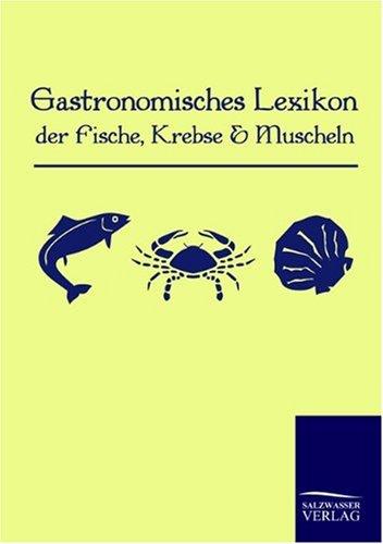 9783861951490: Gastronomisches Lexikon der Fische, Krebse und Muscheln (German Edition)