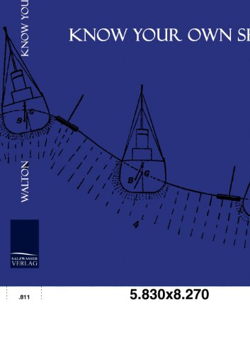 9783861951643: Know your own Ship: A simple Explanation of the Stability, Trim, Construction, Tonnage, and Freeboard of Ships, together with a fully worked out set of the usual Ship Calculations (from Drawings).