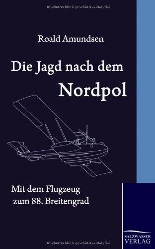 Die Jagd nach dem Nordpol (German Edition) (9783861951742) by Roald Amundsen