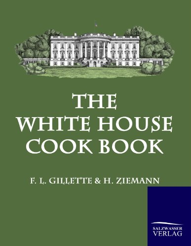 9783861952022: The White House Cook Book