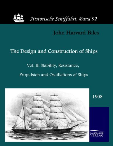 9783861952121: The Design and Construction of Ships (1908): Vol. II: Stability, Resistance, Propulsion and Oscillations of Ships