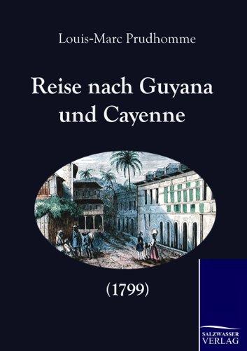 Reise Nach Guyana Und Cayenne (1799) (Paperback): Louis-Marc Prudhomme